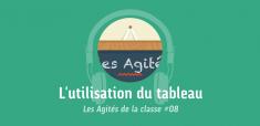 L'utilisation du tableau en classe de FLE | Les podcasts FLE des Agités