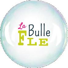 La Bulle FLE – La bulle FLE